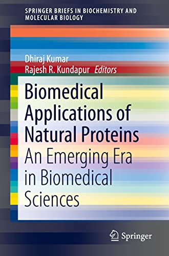 9788132224907: Biomedical Applications of Natural Proteins: An Emerging Era in Biomedical Sciences (SpringerBriefs in Biochemistry and Molecular Biology)