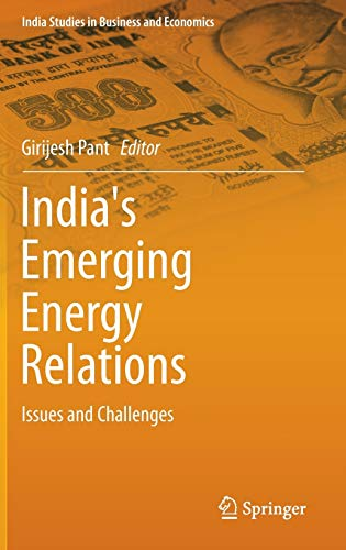 9788132225027: India's Emerging Energy Relations: Issues and Challenges (India Studies in Business and Economics)