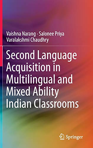 9788132226031: Second Language Acquisition in Multilingual and Mixed Ability Indian Classrooms