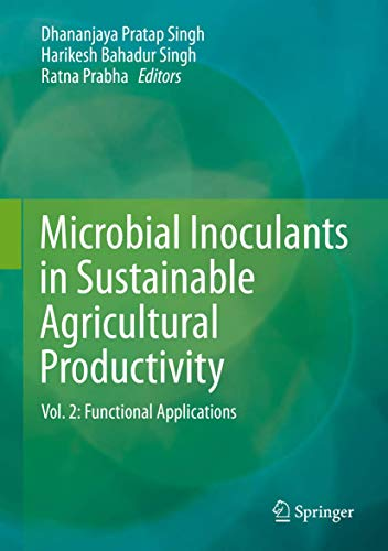 Microbial Inoculants in Sustainable Agricultural Productivity: Vol. 2: Functional Applications: ...