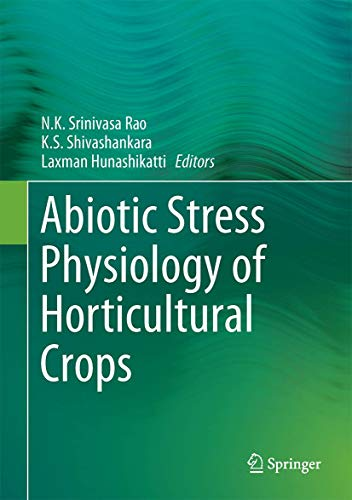 ABIOTIC STRESS PHYSIOLOGY OF HORTICULTURAL CROPS: RAO, N.K. SRINIVASA