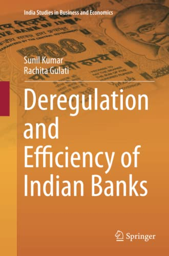 9788132228998: Deregulation and Efficiency of Indian Banks (India Studies in Business and Economics)
