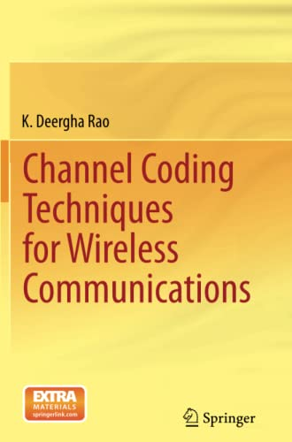 Channel Coding Techniques for Wireless Communications: K. Deergha Rao