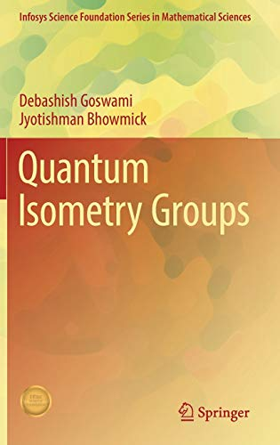 9788132236658: Quantum Isometry Groups (Infosys Science Foundation Series)