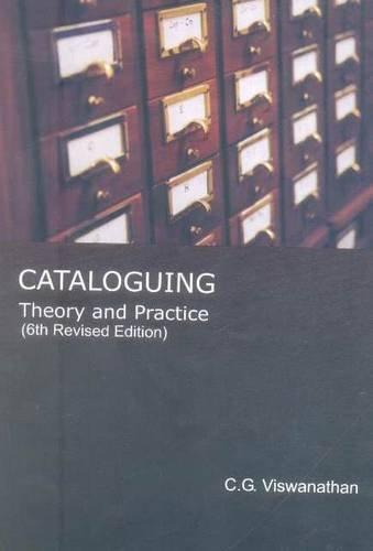 Cataloguing: Theory & Practice (6th Ed.): C.G. Viswanathan