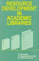 Resource Development in Academic Libraries: G. Devarajan, P.G.K.