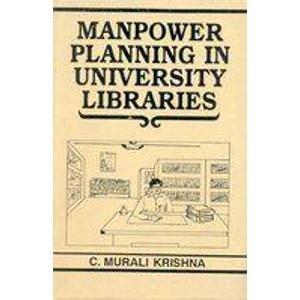 Manpower Planning in University Libraries: C. Murali Krishna