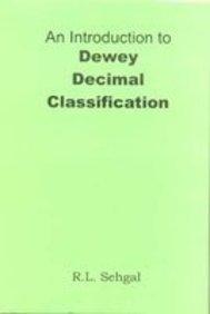 An Introduction to Dewey Decimal Classification: Sehgal R.L.