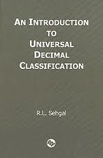 An Introduction to Universal Decimal Classification: Sehgal R.L.