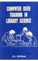 Manual on Computer User Training in Library: Sehgal R.L.