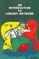 An Introduction to Library Network: Sehgal R.L.