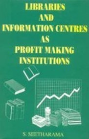 Libraries and Information Centres as Profit Making Institutions