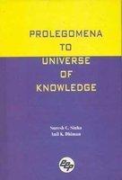Prolegomena to Universe of Knowledge: Suresh C Sinha