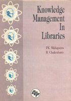 Knowledge Management in Libraries: Chakrabarti B. Mahapatra