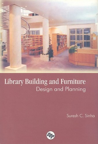 Library Building and Furniture Design and Planning: S.C. Sinha