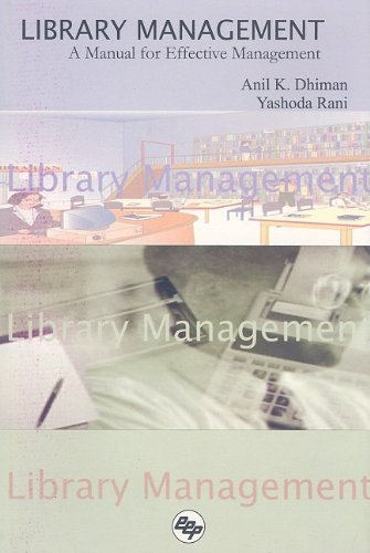 Library Management: A Manual for Effective Management: Anil K. Dhiman,Yashoda Rani