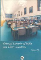 Oriental Libraries of India and Their Collections