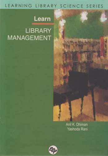 Learn Library Management: A.K. Dhiman,Yashoda Rani