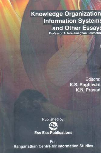 Knowledge Organization Information Systems and Other Essays : Professor A Neelameghan Festschrift: ...