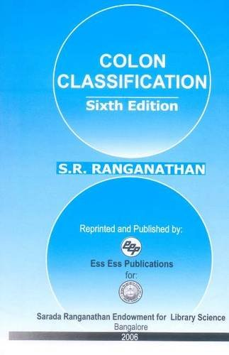 Colon Classification (6th Edition): S.R. Ranganathan
