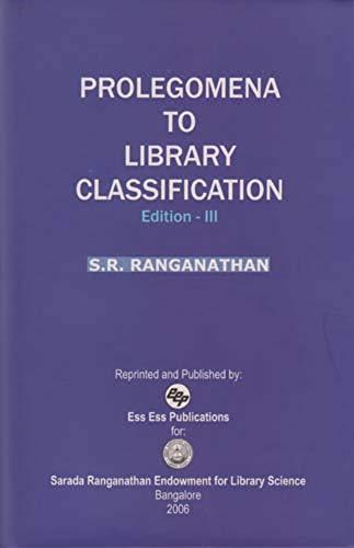Prolegomena to Library Classification (Third Edition): S.R. Ranganathan