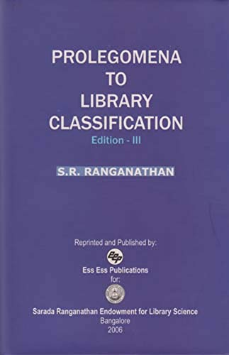 Prolegomena to Library Classification: (Edition III): Ranganathan, S.R., Gopinath,