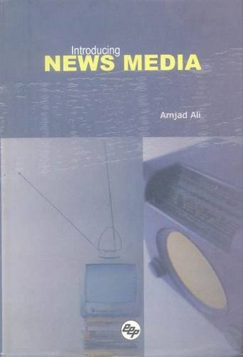 Introducing News Media: Amjad Ali