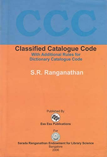 Classified Catalogue Code: With Additional Rules for Dictionary Catalogue Code: S.R. Ranganathan