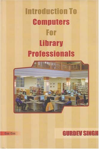 Introduction to Computer for Library Professionals: Gurdev Singh