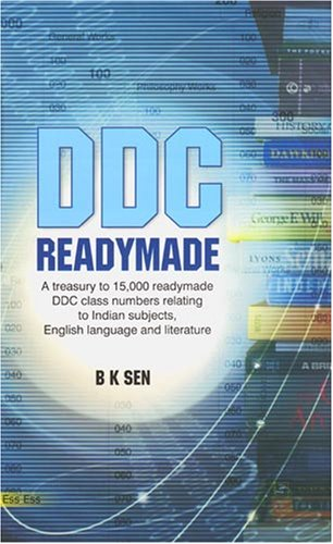 DDC Readymade - A Treasury to 15,000 Readymade DDC Class Numbers relating to Indian Subjects, ...
