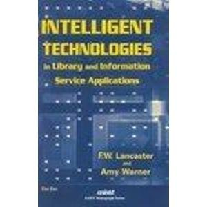 Intelligent Technologies: Amy Warner,F.W. Lancaster
