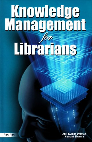 Knowledge Management for Librarians: Anil Kumar Dhiman,Hemant Sharma