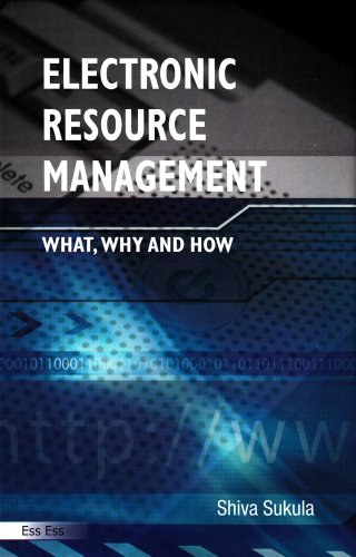 Electronic Resource Management: What, Why and How, 2010