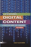 Licensing Digital Content: A Practical Guide for Librarians, 2010