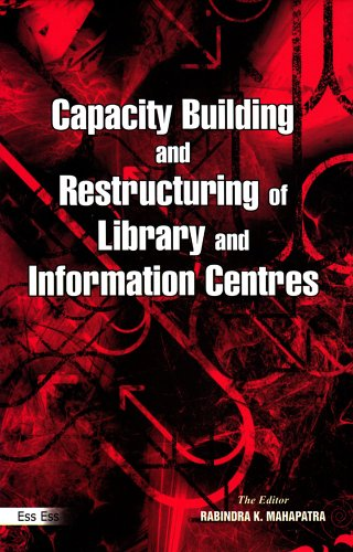 Capacity Building and Restructuring of Library and Information Centres, 2010