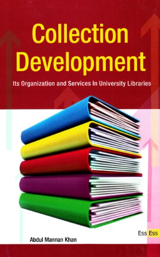 Collection Development: Its Organization and Services In University Libraries