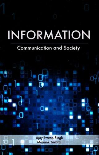 Information Communication and Society: Ajay Pratap Singh,Mayank Yuvraj