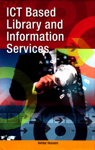 ICT Based Library and Information Services: Akhtar Hussain