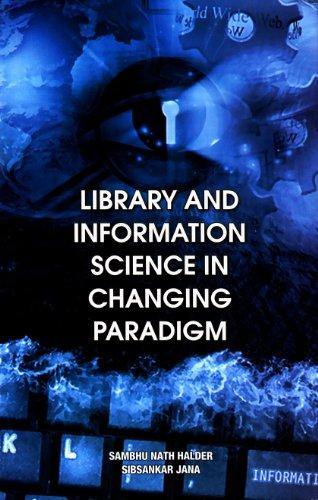 Library and Information Science in Changing Paradigm: Sambhu Nath Halder,Sibsankar Jana
