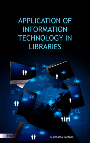 Application of Information Technology in Libraries: P. Venkata Ramana