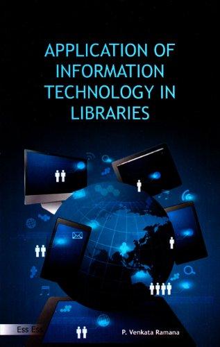 Application of Information Technology in Libraries: Ramana, P. Venkata