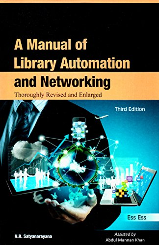 A Manual of Library Automation and Networking Thoroughly Revised and Enlarged Third Edition, 2014