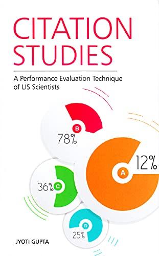 Citation Studies: A Performance Evaluation Technique for LIS Scientists: Jyoti Gupta