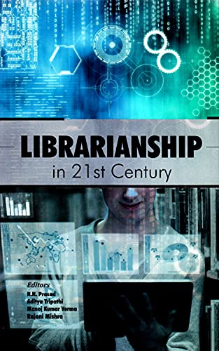 Librarianship in 21st Century: Edited by H.N.