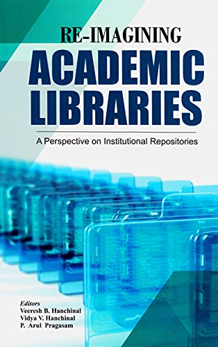 9788170008040: Re-imagining Academic Libraries: A Perspective on Institutional Repositories