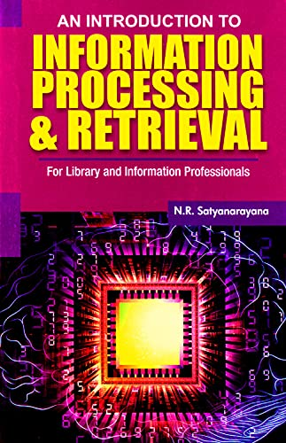 An Introduction To Information Processing & Retrieval: N.R. Satyanarayana