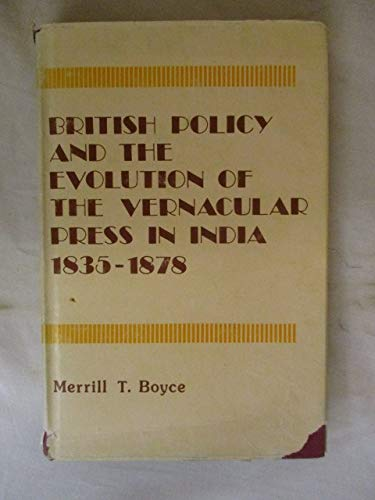 9788170010319: British Policy and the Evolution of the Vernacular Press in India, 1835-1878