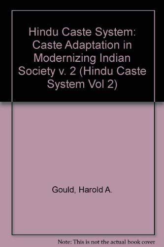 Caste Adaptation in Modernizing Indian Society. The Hindu Caste System Vol. 2.