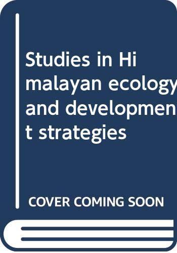 Studies in Himalayan Ecology and Development Strategies: Kaur Jagdish Singh
