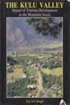 The Kulu Valley: Impact of tourism development: Tej Vir Singh